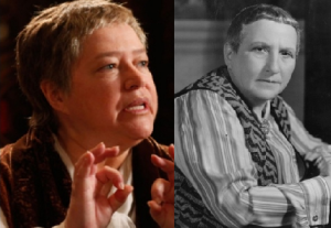 Academy Award winner Kathy Bates and Gertrude Stein.